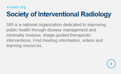 Society of Interventional Radiology - SIR is a national organization dedicated to improving public health through disease management and minimally invasive, image-guided therapeutic interventions. Find meeting information, videos and learning resources.